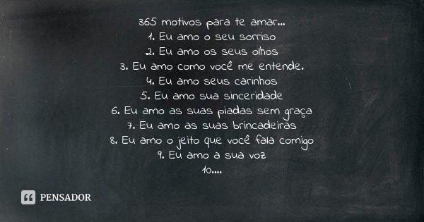 365 Motivos Para Te Amar 1 Eu Amo O Seu Sorriso 2 Eu Amo Os