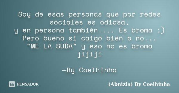 Soy De Esas Personas Que Por Redes Abnizia By Coelhinha