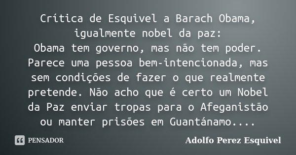 Crítica De Esquivel A Barach Obama Adolfo Perez Esquivel