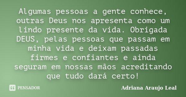 Algumas Pessoas A Gente Conhece Outras Adriana Araujo Leal