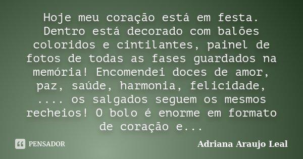 Hoje Meu Coração Está Em Festa.... Adriana Araujo Leal