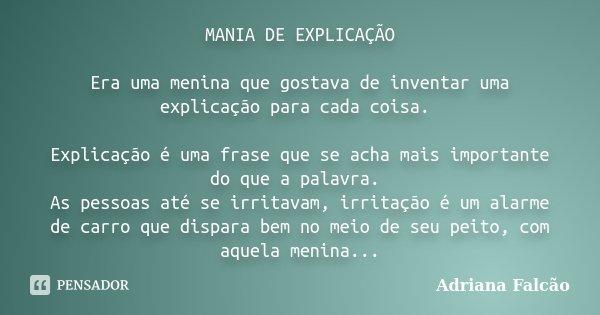 Mania De Explicação Era Uma Menina Que Adriana Falcão