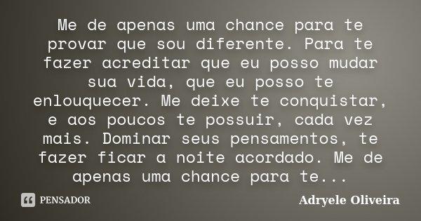 Me De Apenas Uma Chance Para Te Provar Adryele Oliveira