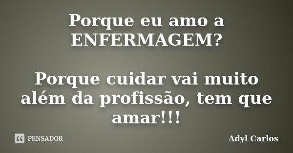 Romance No Ar 40 Frases De Amor Para Usar No Status Do: Porque Eu Amo A ENFERMAGEM? Porque... Adyl Carlos