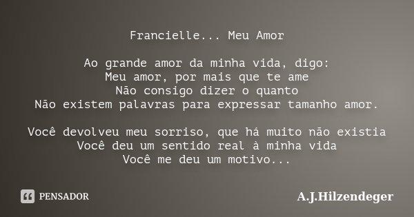 Francielle Meu Amor Ao Grande Amor Da Ajhilzendeger