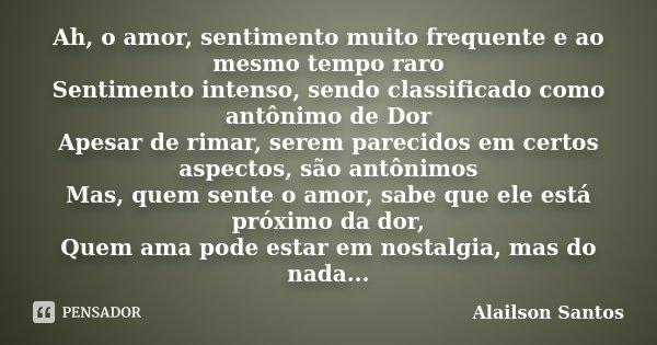 Ah O Amor Sentimento Muito Frequente E Alailson Santos