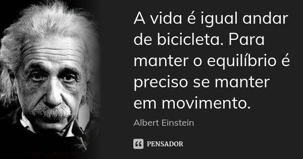 A Vida é Igual Andar De Bicicleta Para Albert Einstein