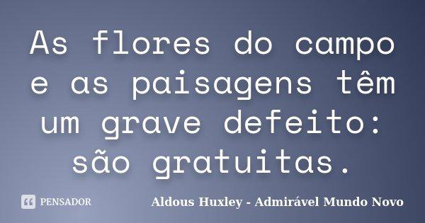 As Flores Do Campo E As Paisagens Têm Aldous Huxley Admirável