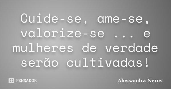 Cuide Se Ame Se Valorize Se E Alessandra Neres
