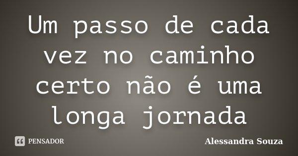 Um Passo De Cada Vez No Caminho Certo Alessandra Souza