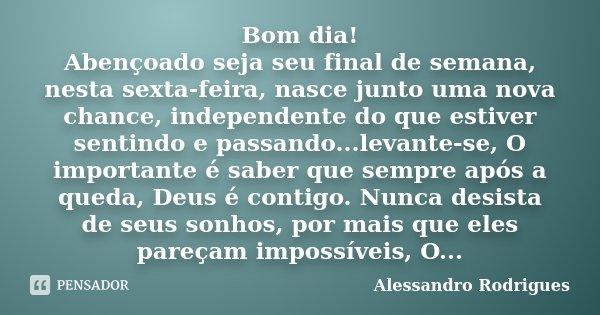 Bom Dia Abençoado Seja Seu Final De Alessandro Rodrigues
