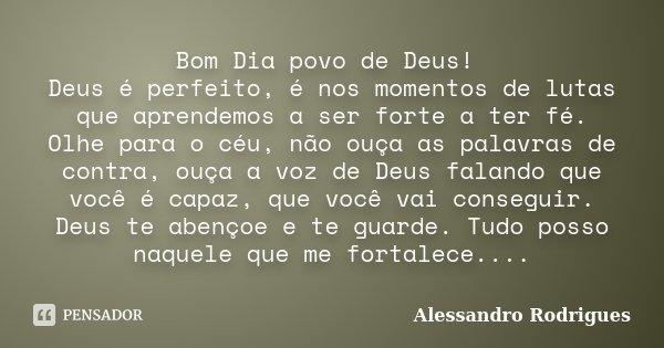 Bom Dia Povo De Deus Deus é Perfeito Alessandro Rodrigues
