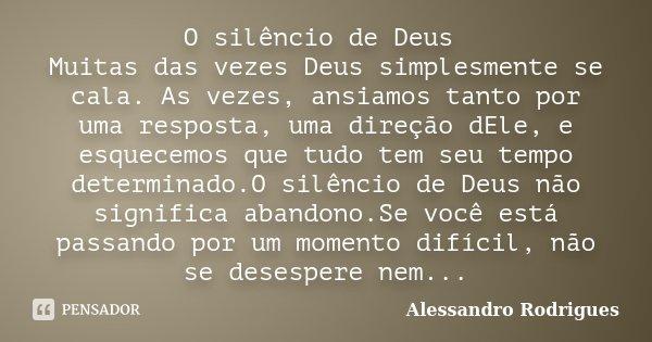 O Silêncio De Deus Muitas Das Vezes Alessandro Rodrigues