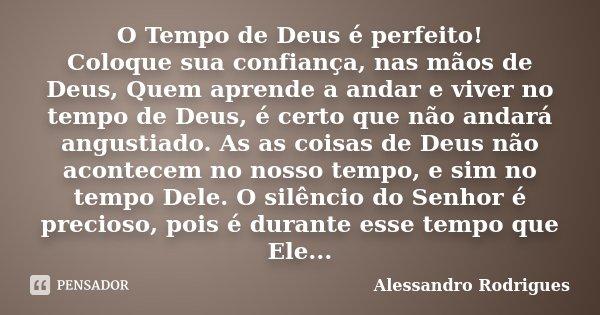 O Tempo De Deus é Perfeito Coloque Sua Alessandro Rodrigues