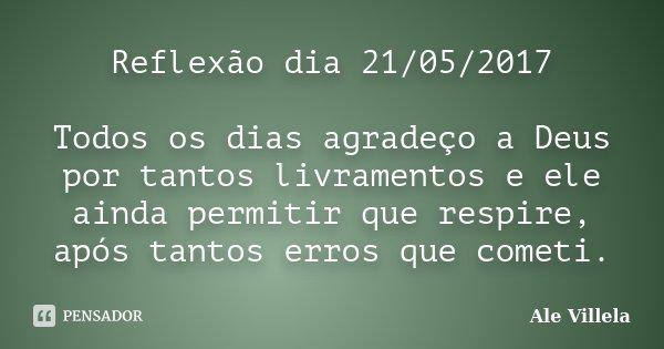 Reflexão Dia 21052017 Todos Os Dias Ale Villela