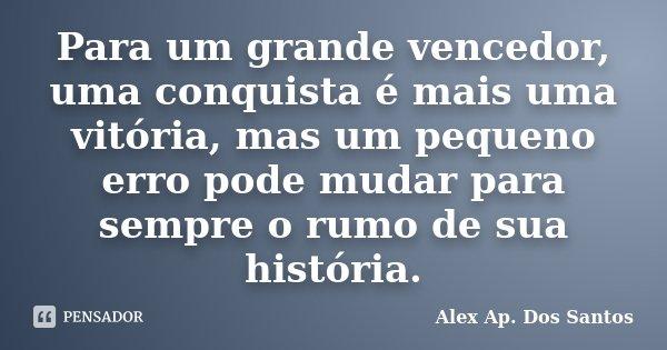 Celebre Sempre A Vida Irmã: Para Um Grande Vencedor, Uma Conquista... Alex Ap. Dos Santos