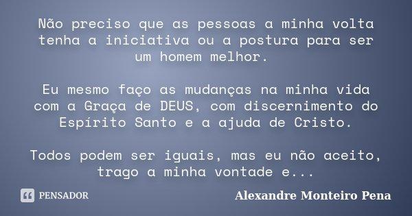 Não Preciso Que As Pessoas A Minha Alexandre Monteiro Pena