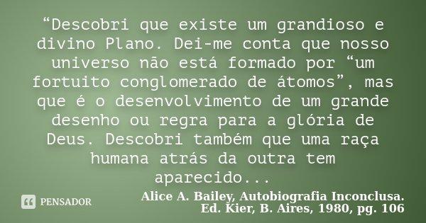 Descobri Que Existe Um Grandioso E Alice A Bailey
