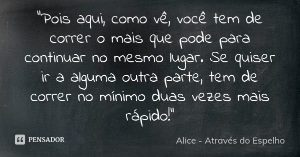 Pois Aqui Como Vê Você Tem De Alice Através Do Espelho