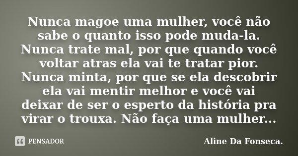 Nunca Magoe Uma Mulher Você Não Sabe Aline Da Fonseca