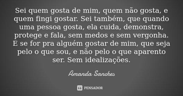 Sei Quem Gosta De Mim, Quem Não Gosta,... Amanda Sanches