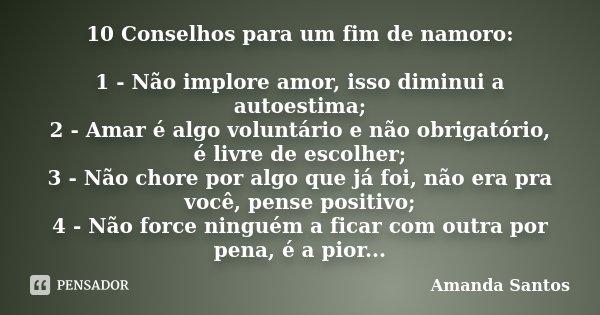 Frases De Fim De Namoro: 10 Conselhos Para Um Fim De Namoro: 1 -... Amanda Santos