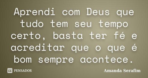 Aprendi Com Deus Que Tudo Tem Seu Tempo Amanda Serafim