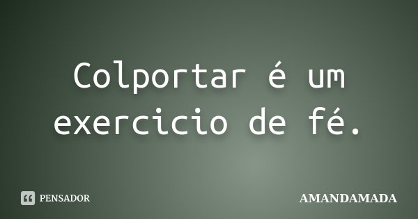 Colportar é um exercicio de fé.... Frase de AMANDAMADA.