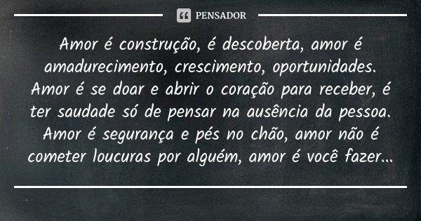 Amor é Construção é Descoberta Amor é Amadurecimento