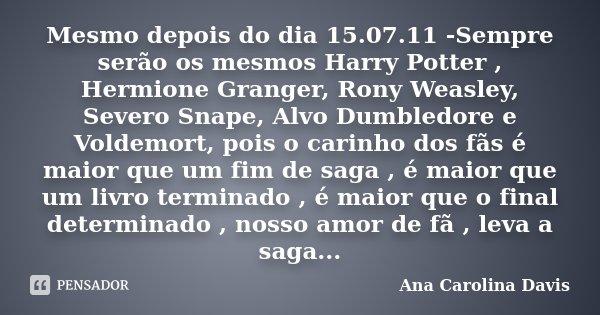 Mesmo Depois Do Dia 15 07 11 Sempre Ana Carolina Davis