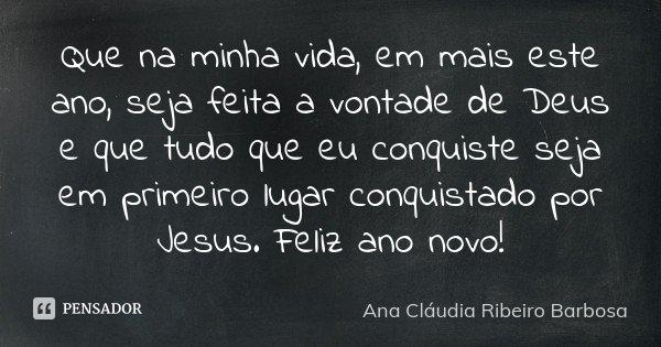 Que Na Minha Vida Em Mais Este Ano Ana Cláudia Ribeiro Barbosa