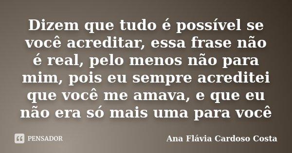 Dizem Que Tudo é Possível Se Você Ana Flávia Cardoso Costa