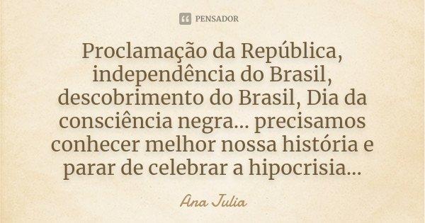 Proclamação Da República Ana Júlia