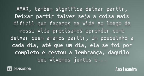 Amar Também Significa Deixar Partir Ana Leandro
