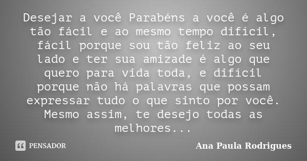 Desejar A Você Parabéns A Você é Ana Paula Rodrigues