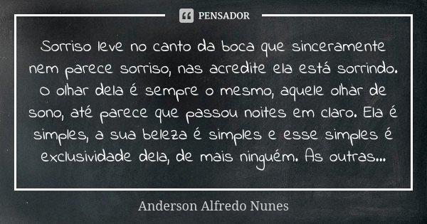 Sorriso Leve No Canto Da Boca Que Anderson Alfredo Nunes
