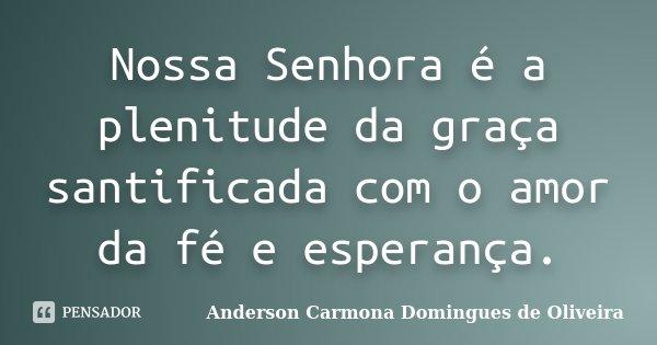 Nossa Senhora é A Plenitude Da Graça Anderson Carmona