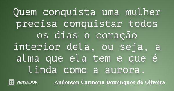 Quem Conquista Uma Mulher Precisa Anderson Carmona Domingues
