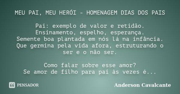 MEU PAI, MEU HERÓI - HOMENAGEM DIAS DOS    Anderson Cavalcante