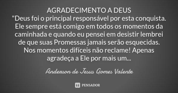Agradecimento A Deus Deus Foi O Anderson De Jesus Gomes