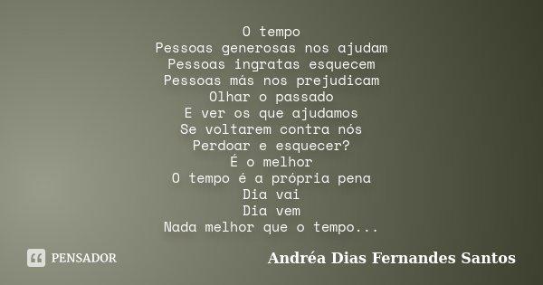 O Tempo Pessoas Generosas Nos Ajudam Andréa Dias Fernandes