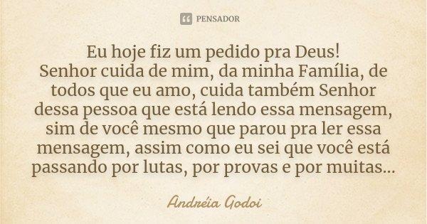Eu Hoje Fiz Um Pedido Pra Deus Senhor Andréia Godoi