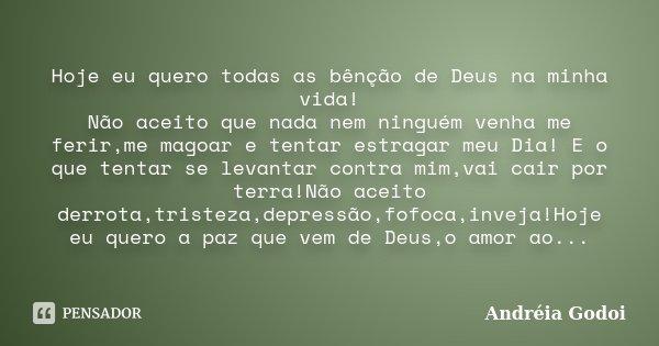 Hoje Eu Quero Todas As Bênção De Deus Andréia Godoi