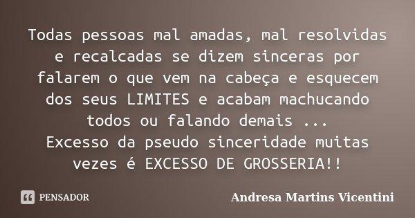 Todas Pessoas Mal Amadas Mal Resolvidas Andresa Martins Vicentini