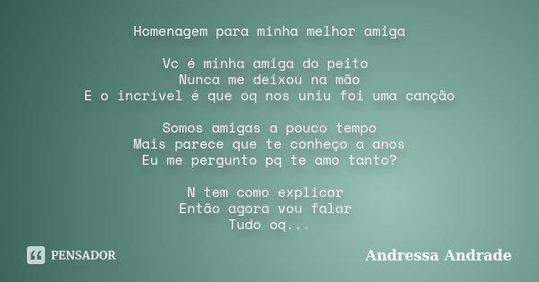 Homenagem Para Minha Melhor Amiga Vc é Andressa Andrade