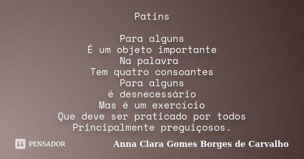 Patins Para Alguns é Um Objeto Anna Clara Gomes Borges De