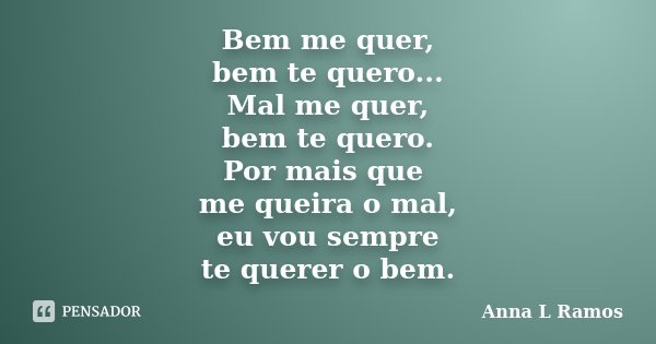 Bem Me Quer Bem Te Quero Mal Me Anna L Ramos