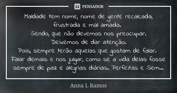 Maldade Tem Nome Nome De Gente Anna L Ramos
