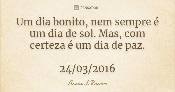 Um Dia Bonito Nem Sempre é Um Dia De Anna L Ramos
