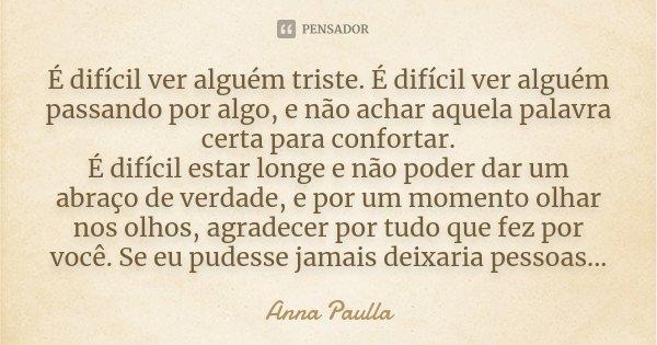 é Difícil Ver Alguém Triste é Anna Paulla
